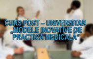 """Curs Post – universitar """"Modele inovative de practică medicală"""""""