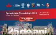 """A XXV-a ediție a Conferinței de Dermatologie """"Zilele Gh. Năstase"""" care va avea loc în perioada 29 – 31 mai 2019 la Palatul Culturii din Iași"""