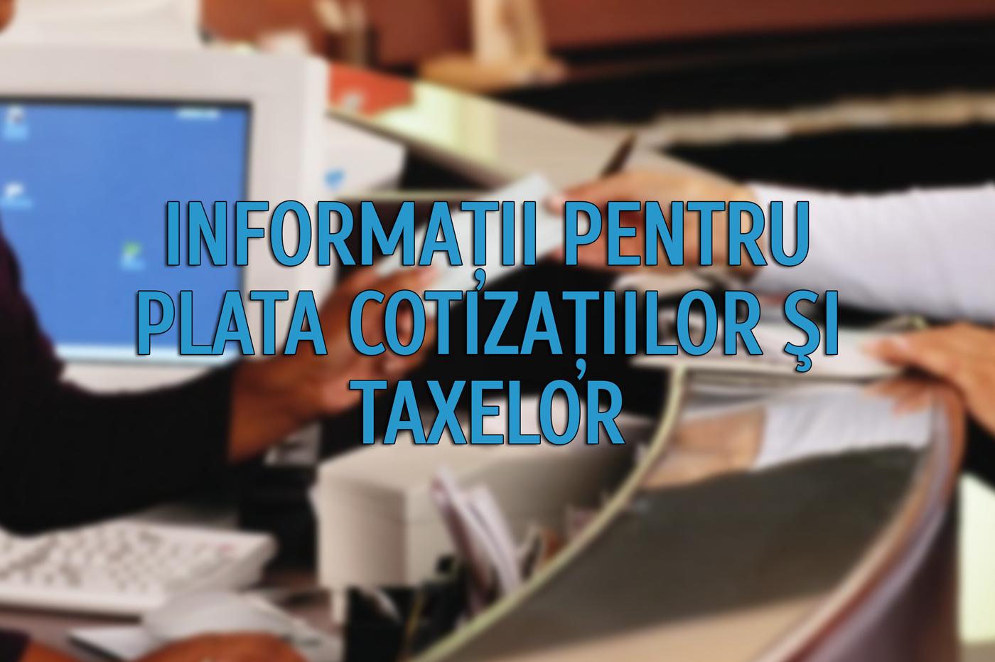 Informatii pentru plata cotizatiilor si taxelor